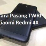 Cara Pasang TWRP Xiaomi Redmi 4X