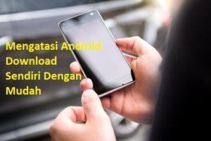 Android Download Sendiri