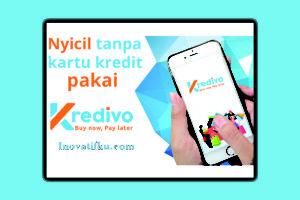 Cara kredit HP dengan Kredivo