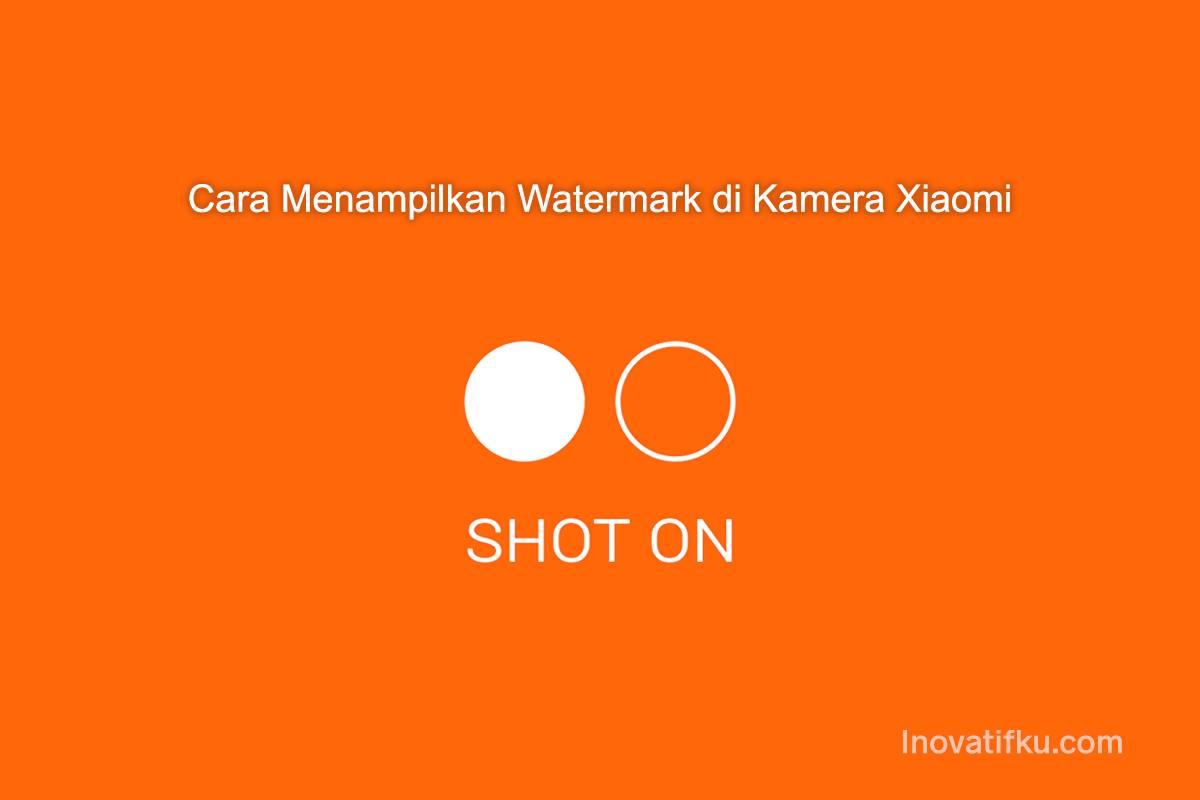 cara membuat watermark di kamera xiaomi