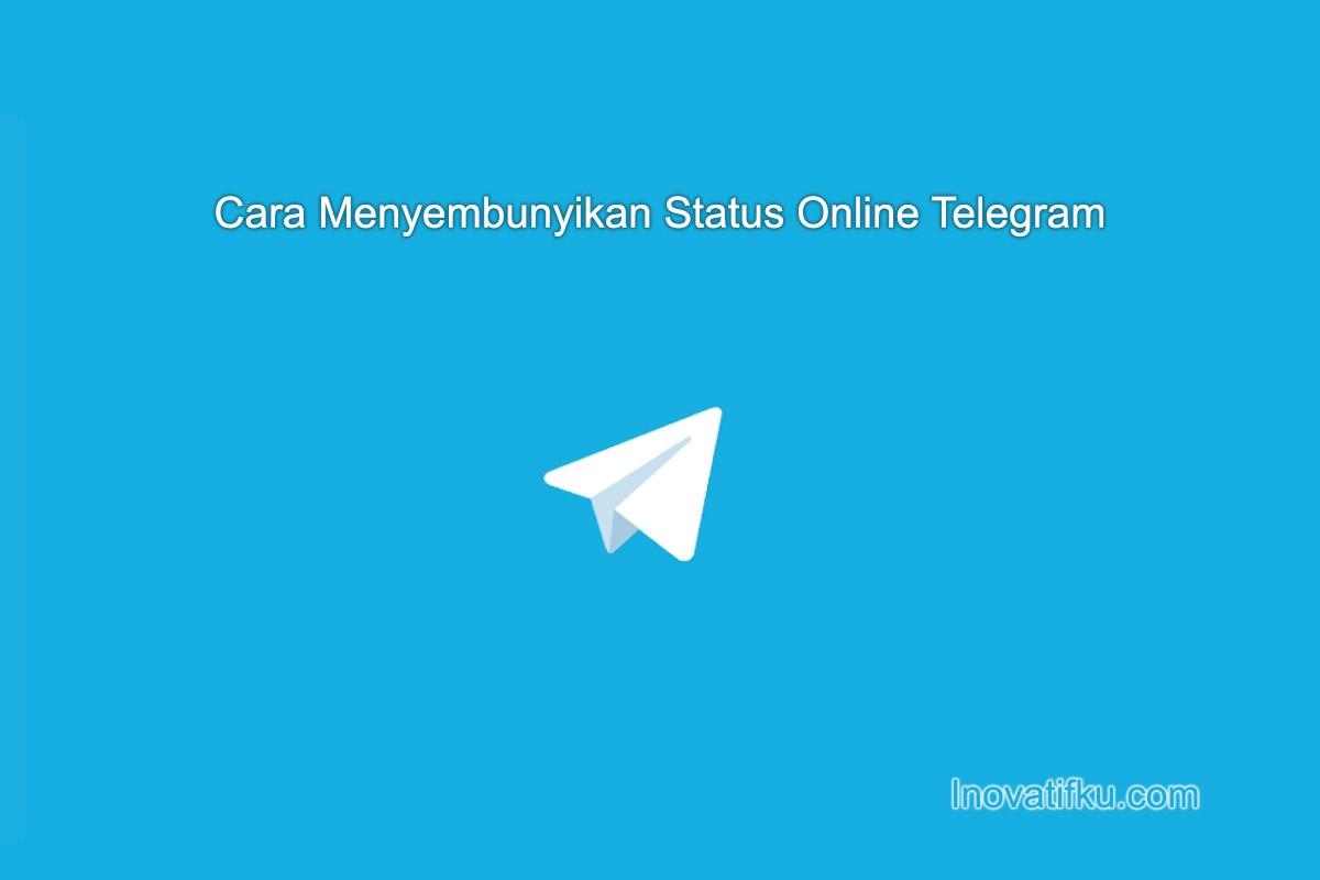 Cara Menyembunyikan Status Online di Telegram (+Gambarnya)