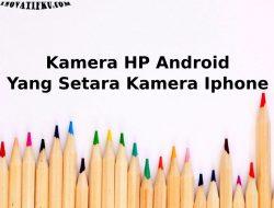android yang kameranya mirip iphone