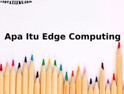 edge computing adalah