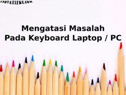 mengatasi keyboard laptop