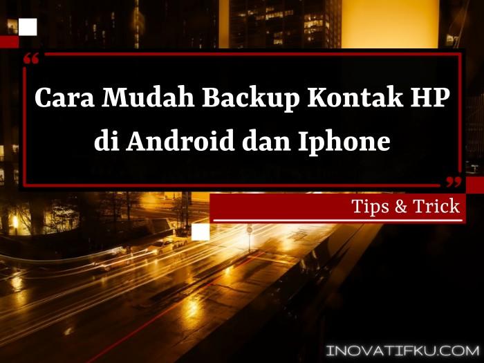 cara backup kontak di android dan iphone