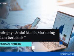 pentingnya sosial media maraketing dalam berbisnis
